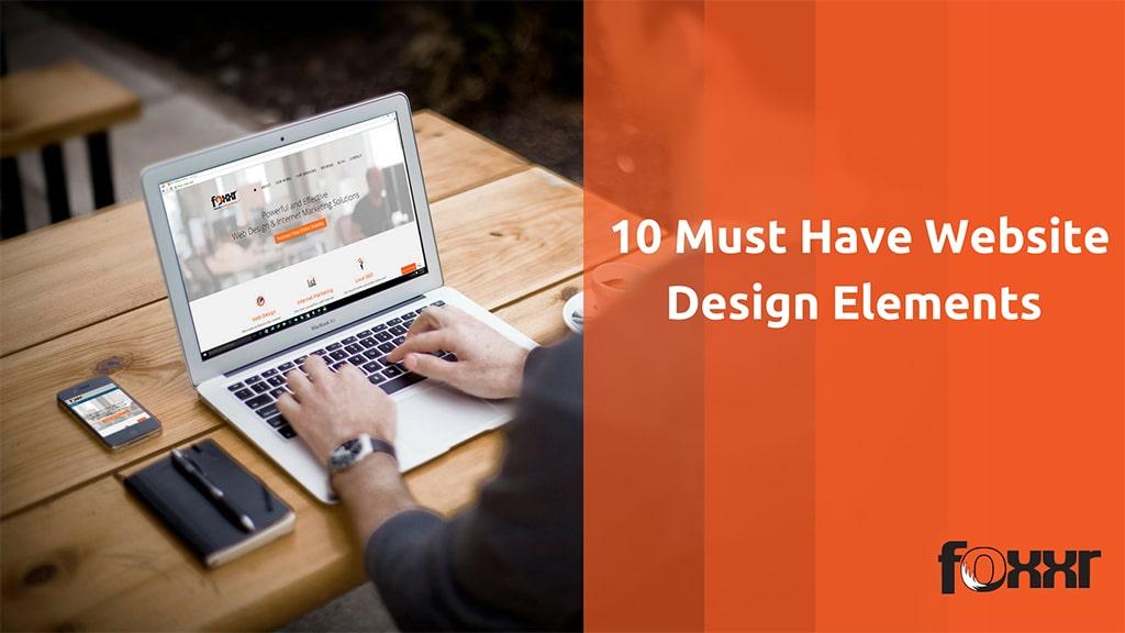 10 Must Have Website Design Elements - Web Design